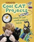 Cool Cat Projects by Isabel Thomas (Hardback, 2015)