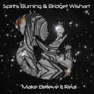 Spirits-Burning-Make-Believe-It-039-s-Real-New-CD