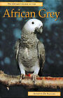Pet Owner's Guide to the African Grey Parrot by Annette De Saulles (Hardback, 2000)
