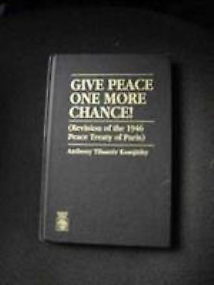 Give Peace One More Chance!, Hardcover by Komjathy, Anthony Tihamer, Brand Ne...