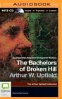 The Bachelors of Broken Hill by Arthur Upfield (CD-Audio, 2014)
