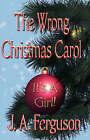 The Wrong Christmas Carol by J A Ferguson (Paperback / softback, 2006)