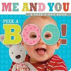 Peek-A-Boo! Me and You by Thomas Nelson (Board book, 2014)