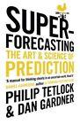 Superforecasting: The Art and Science of Prediction by Philip Tetlock, Dan Gardner (Paperback, 2016)