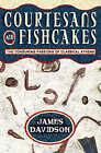 Courtesans and Fishcakes by James Davidson (Paperback, 1998)