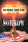 No More Time for Sorrow by Robert Beeman 9781452016221 Paperback 2010