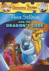 Thea Stilton and the Dragon's Code by Geronimo Stilton (Hardback, 2009)