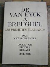 De Van Eyck à Breughel les primitifs Flamands par max Friedlander