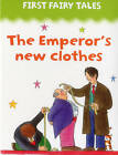 First Fairy Tales: The Emperor's New Clothes by Anness Publishing (Board book, 2014)
