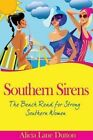 Southern Sirens: The Beach Read for Strong Southern Women by Alicia Lane Dutton (Paperback / softback, 2013)