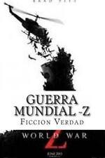 Guerra Mundial -Z : Relatos: By Verdad, Ficcion