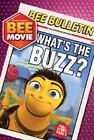 Bee Movie: What's the Buzz? by Judy Katschke (2007, Paperback)