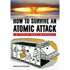How to Survive an Atomic Attack: A Cold War Manual by Department of Defense (Paperback, 2014)