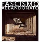 Fascismo Abbandonato by Penny Lewis, Patrick Duerden, Dan Dubowitz (Hardback, 2009)