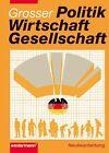 Politik, Wirtschaft, Gesellschaft. Ausgabe 2003. Schülerband von Stephan G. Bierling und Dieter Grosser (2003, Taschenbuch)