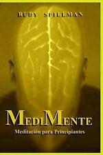 MediMente (Meditación para Principiantes) by Rudy Spillman (2014, Paperback)