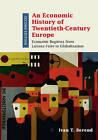 An Economic History of Twentieth-Century Europe: Economic Regimes from Laissez-Faire to Globalization by Ivan T. Berend (Hardback, 2016)