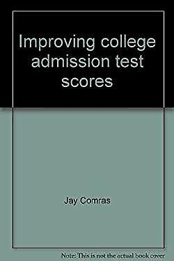 Improving College Admission Test Scores : Math Workbook by Comras, Jay