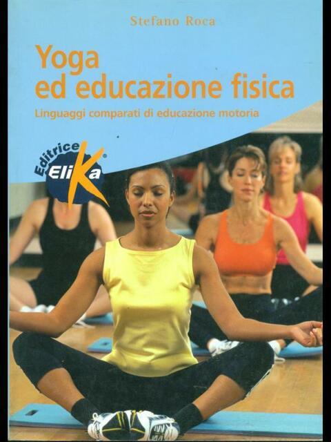 YOGA ED EDUCAZIONE FISICA  STEFANO ROCA ELIKA 2002