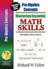 Mastering Essential Math Skills: Pre-Algebra Concepts by Richard W Fisher (Paperback / softback, 2016)