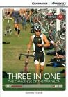 Three in One: The Challenge of the Triathlon Low Intermediate Book with Online Access by Genevieve Kocienda (Mixed media product, 2014)