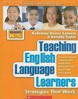 Teaching English Language Learners: Strategies That Work, Grades K-5 by Dorothy Taylor, Katharine Davies Samway (Paperback / softback, 2007)