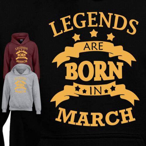 ALL Birthday Legend March Top GIFT Inspired Kids Mens Hoodie New Born Funny TEE