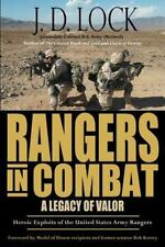 Rangers in Combat: A Legacy of Valor, J. D. Lock, Very Good Book
