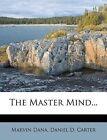 The Master Mind... by Marvin Dana (Paperback / softback, 2012)