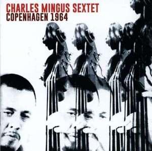 Charles-Mingus-Sextet-Copenhagen-1964-NEW-2-x-CD