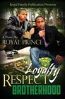Loyalty Respect Brotherhood by Royal Prince (Paperback / softback, 2013)