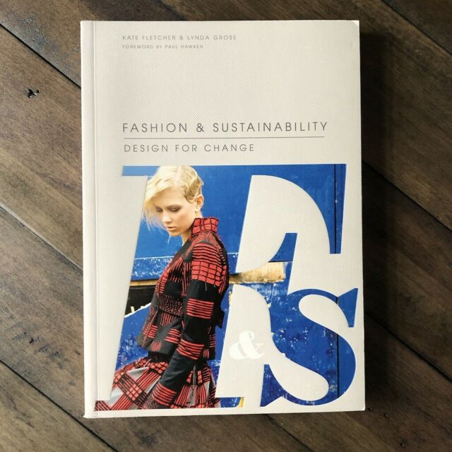 Fashion And Sustainability Design For Change By Linda Grose And Kate Fletcher 2012 Trade Paperback For Sale Online Ebay