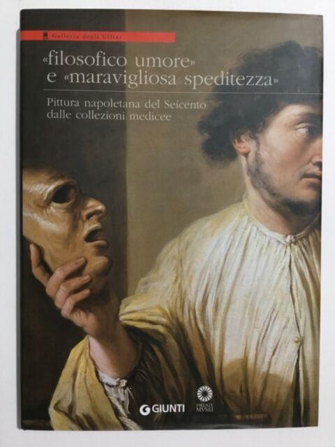 FILOSOFICO UMORE E MARAVIGLIOSA SPEDITEZZA. Giunti, Firenze 2007 sp18