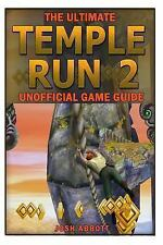 The Ultimate Temple Run 2 Unofficial Players Game Guide : Get the High Score...