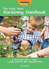 The Early Years Gardening Handbook: A Step-by-step Guide to Creating a Working Garden for Your Early Years Setting by Sue Ward (Paperback, 2010)
