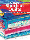 Crazy Shortcut Quilts: Quilt as You Go and Finish in Half the Time by Marquerita McManus, Sarah Raffuse (Paperback, 2007)