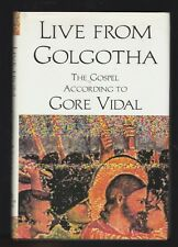 Live from Golgotha : The Gospel According to by Gore Vidal (1992, HC ), Signed