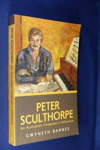PETER SCULTHORPE Gwyneth Barnes AUSTRALIAN COMPOSER'S INFLUENCE Music Biog Book