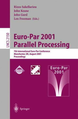 Lecture Notes in Computer Science: Euro-Par 2001 Parallel Processing : 7th...