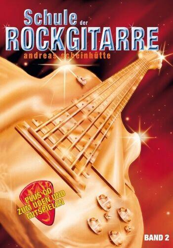 A.Scheinhuette ...1 E-Gitarren-Saite geschenkt! Band 2 Schule der Rockgitarre