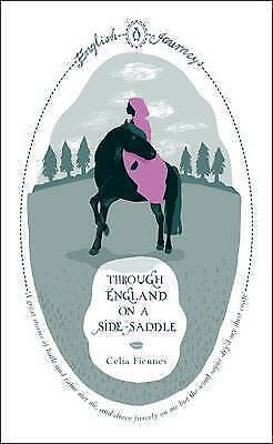 1 of 1 - Through England on a Side-saddle (English Journeys), Fiennes, Miss Celia, New Bo
