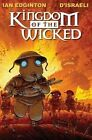 Kingdom of the Wicked by Ian Edginton, Disraeli (Hardback, 2015)