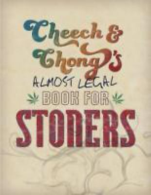Cheech and Chong's Almost Legal Book for Stoners by Cheech Marin and Tommy Chong