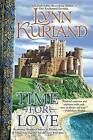 A Time for Love by Lynn Kurland (Paperback / softback, 2011)