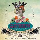 Queen of Your Own Life by Cindy Ratzlaff, Kathy Kinney (Hardback, 2015)