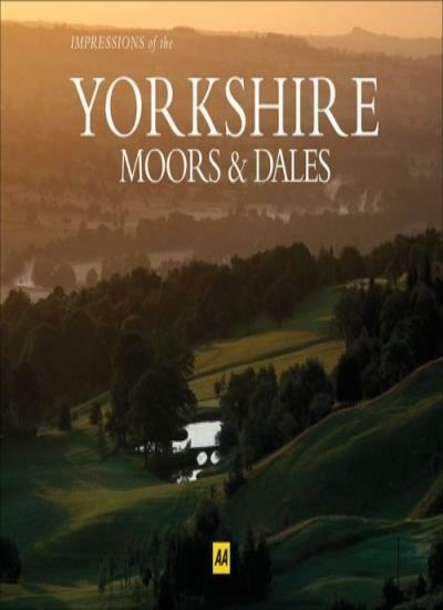 AA Impressions of the Yorkshire Moors and Dales (AA Impressions Series) (AA Imp