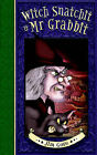 Witch Snatchit and MR Grabbit by Jim Gore (Paperback / softback, 2005)