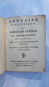 DéSintéRessé Annuaire Statistique, Ou Almanach Général Du Département De L'isère Pour L'an Xi