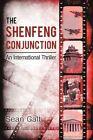 The Shenfeng Conjunction Sean Galt iUniverse Hardback 9780595496167