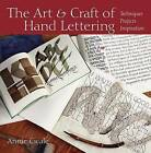 The Art and Craft of Hand Lettering: Techniques, Projects, Inspiration by Annie Cicale (Paperback / softback, 2011)